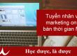 tuyen-nhan-vien-marketing-online-ban-thoi-gian