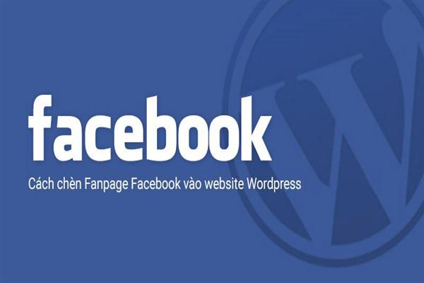 huong dan chen fanpage vao trong website wordpress