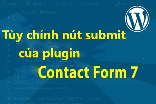 huong dan tuy chinh nut submit cua plugin contact form 7