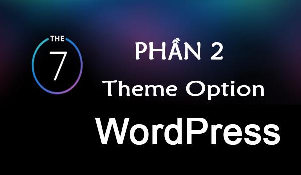 huong-dan-tuy-chinh-theme-option-cua-theme-the7-phan-2
